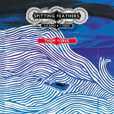 Spitting Feathers (Re-Issue) mp3 Album by Thom Yorke