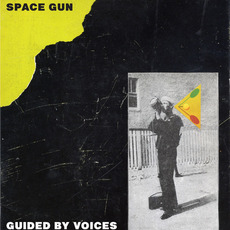 Space Gun mp3 Album by Guided By Voices