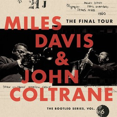 The Final Tour: The Bootleg Series, Vol. 6 (Live) mp3 Live by Miles Davis & John Coltrane