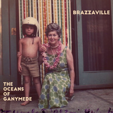 The Oceans of Ganymede mp3 Album by Brazzaville