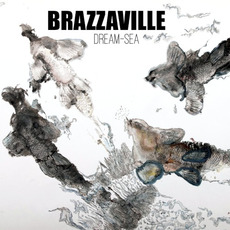 Dream Sea mp3 Album by Brazzaville