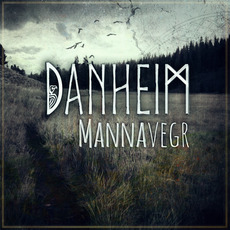 Mannavegr mp3 Album by Danheim