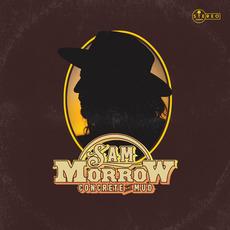 Concrete and Mud mp3 Album by Sam Morrow