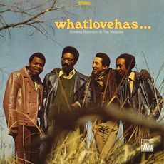 What Love Has… Joined Togethe (Re-Issue) mp3 Album by Smokey Robinson & The Miracles