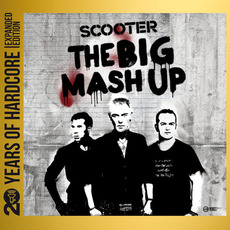 The Big Mash Up (Remastered) mp3 Album by Scooter
