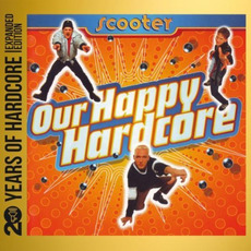 Our Happy Hardcore (Remastered) mp3 Album by Scooter