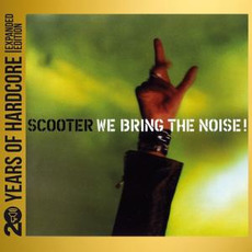 We Bring the Noise! (Remastered) mp3 Album by Scooter