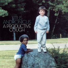 A Productive Cough mp3 Album by Titus Andronicus