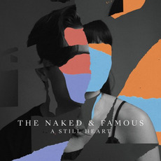 A Still Heart mp3 Album by The Naked And Famous