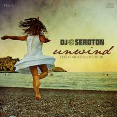 DJ Seroton: Unwind, Vol. 7 by Various Artists