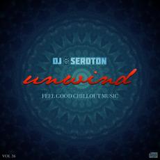 DJ Seroton: Unwind, Vol. 26 mp3 Compilation by Various Artists
