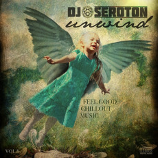 DJ Seroton: Unwind, Vol. 8 mp3 Compilation by Various Artists