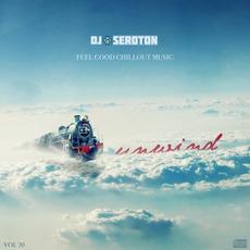 DJ Seroton: Unwind, Vol. 20