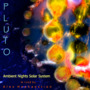 Ambient Nights: Sol System - Pluto