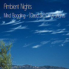 Ambient Nights: Mind Boggling (Cloud Six) - Cirrus Uncinus mp3 Compilation by Various Artists