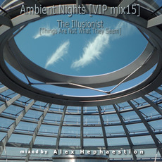 Ambient Nights (VIP mix15) - The Illusionist (Things Are Not What They Seem) mp3 Compilation by Various Artists
