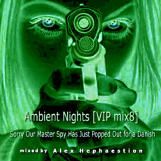 Ambient Nights (VIP mix8) - Sorry Our Master Spy Has Just Popped Out for a Danish mp3 Compilation by Various Artists