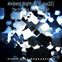 Ambient Nights (VIP mix22) - The One That Binds Them All