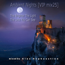 Ambient Nights (VIP mix25) - The Brighter the Light the Less You Can See mp3 Compilation by Various Artists