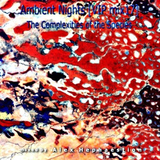 Ambient Nights (VIP mix17) - The Complexities of the Species mp3 Compilation by Various Artists