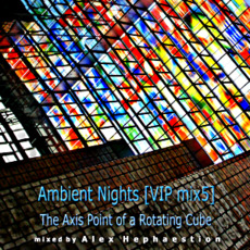 Ambient Nights (VIP mix5) - The Axis Point of a Rotating Cube mp3 Compilation by Various Artists