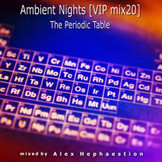 Ambient Nights (VIP mix20) - The Periodic Table mp3 Compilation by Various Artists