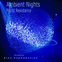 Ambient Nights: Placid Resistance