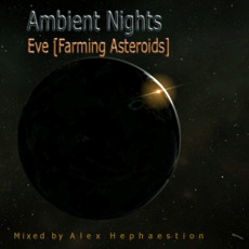 Ambient Nights: Eve (Farming Asteroids) mp3 Compilation by Various Artists