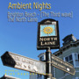 Ambient Nights: Brighton Beach - The Third Wave: The North Laine