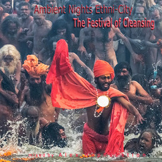 Ambient Nights: Ethni-City - The Festival of Cleansing mp3 Compilation by Various Artists