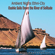 Ambient Nights: Ethni-City - Oushie Sails Down the River of Solitude mp3 Compilation by Various Artists
