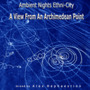 Ambient Nights: Ethni-City - A View From an Archimedean Point