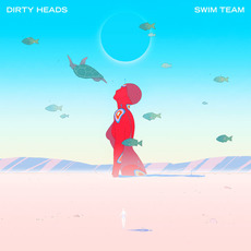 Swim Team by Dirty Heads