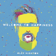 Welcome To Happiness mp3 Album by Alex Highton