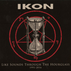 Like Sounds Through The Hourglass 1991-2016 by IKON