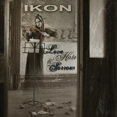 Love Hate & Sorrow by IKON