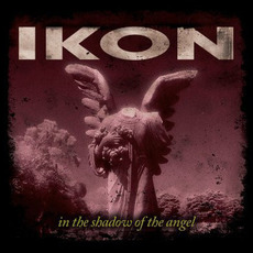 In The Shadow Of The Angel (Remastered) by IKON