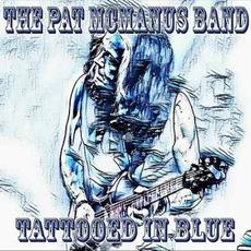 Tattooed In Blue mp3 Album by Pat McManus Band