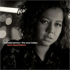 Hard Expectations mp3 Album by Mahalia Barnes + The Soul Mates