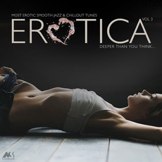Erotica, Vol. 3: Most Erotic Smooth Jazz & Chillout Tunes mp3 Compilation by Various Artists