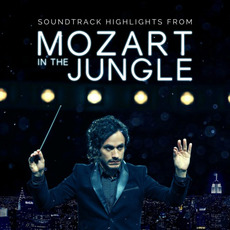 Mozart in the Jungle: Soundtrack Highlights by Various Artists