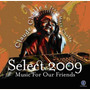 Select 2009: Music for Our Friends