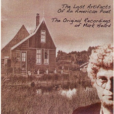 The Lost Artifacts Of An American Poet: The Original Recordings of Mark Heard mp3 Artist Compilation by Mark Heard