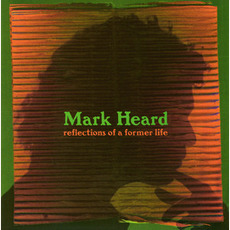 Reflections of a Former Life mp3 Artist Compilation by Mark Heard