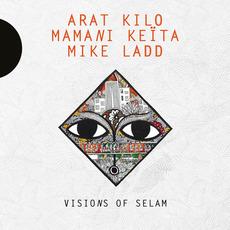 Visions of Selam by Arat Kilo, Mamani Keïta & Mike Ladd