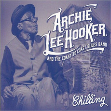 Chilling mp3 Album by Archie Lee Hooker & The Coast To Coast Blues Band