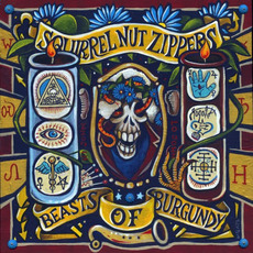 Beasts of Burgundy by Squirrel Nut Zippers