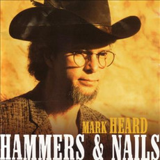 Hammers & Nails mp3 Album by Mark Heard
