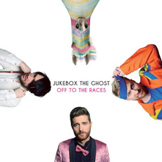 Off to the Races mp3 Album by Jukebox The Ghost
