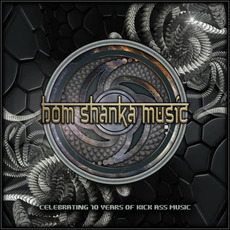 Bom Shanka Music: Celebrating 10 Years ofKick Ass Music by Various Artists